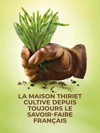 La Maison Thiriet cultive depuis toujours le savoir-faire français