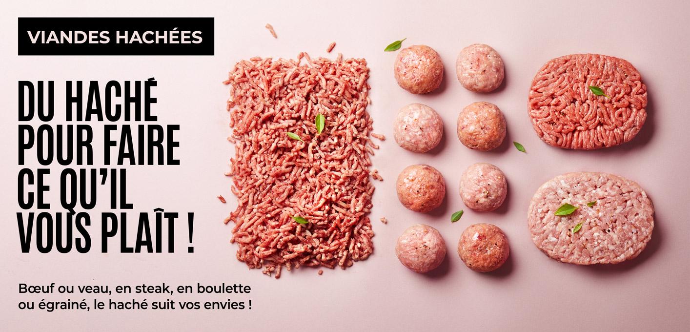 Bœuf ou veau, en steak, en boulette ou égrainé, la viande hachée de la Maison Thiriet suit vos envies !