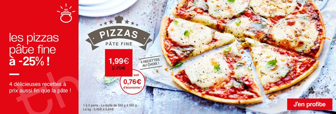Les pizzas pâte fine à -25% !
