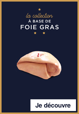 La collection à base de foie gras