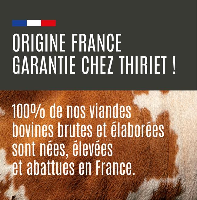 Origine France garantie chez Thiriet !