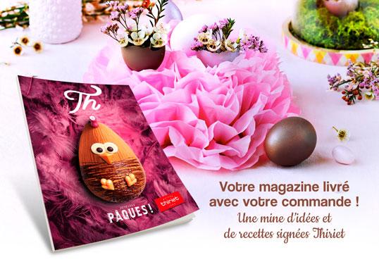 Votre magazine livré avec votre commande ! Une mine d'idées et de recettes signées Maison Thiriet
