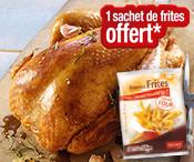 1 poulet fermier acheté, 1 sachet de frites au four offert !