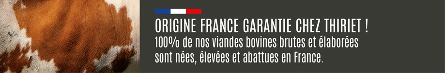 Origine France garantie chez Thiriet !