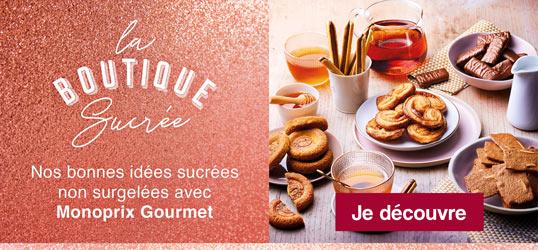 La Boutique Sucrée : les bonnes idées non surgelées avec Monoprix Gourmet