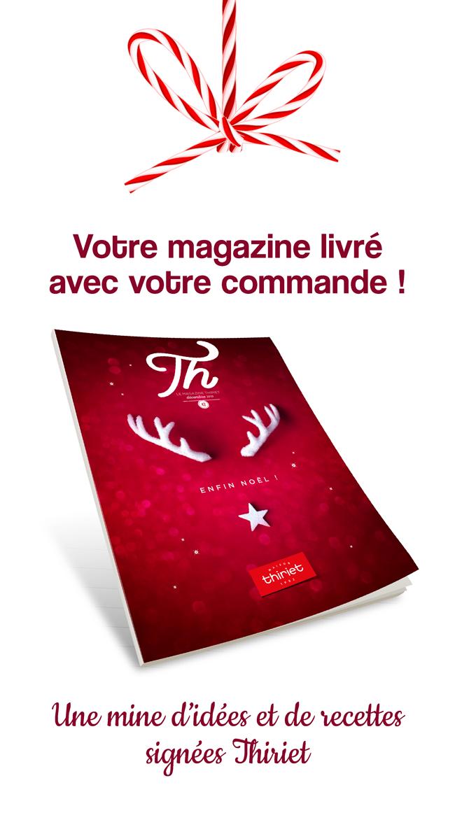 Idées et recettes de Noël : votre magazine Thiriet livré avec votre commande !